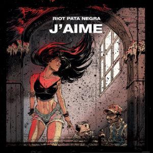J'aime - Riot Pata Negra