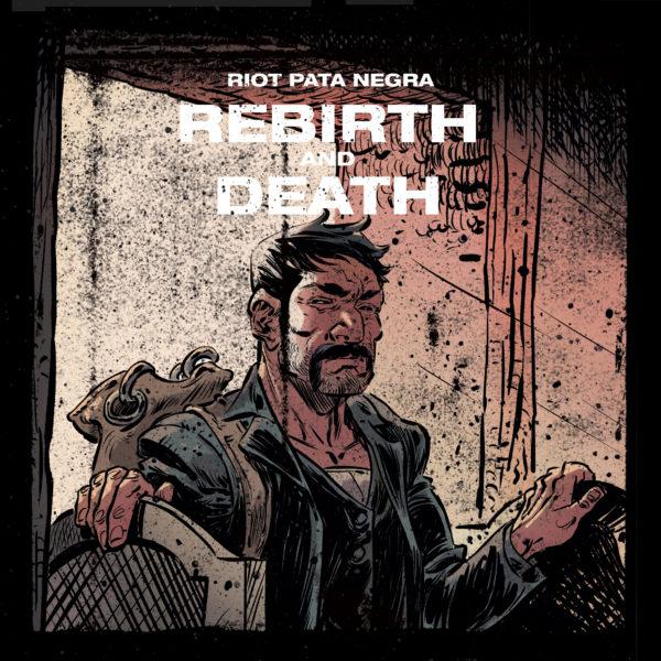 Rebirth and Death - Riot Pata Negra
