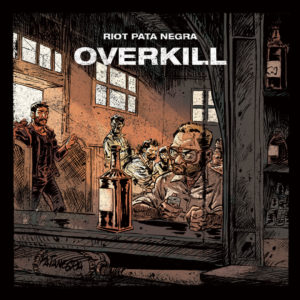 Riot Pata Negra - Overkill - Cover