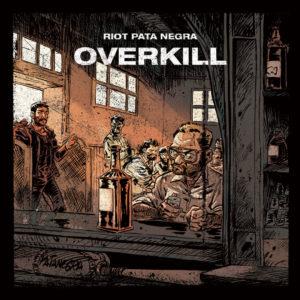 Riot Pata Negra - Overkill - Cover