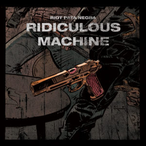 Riot Pata Negra - Ridiculous Machine - Cover